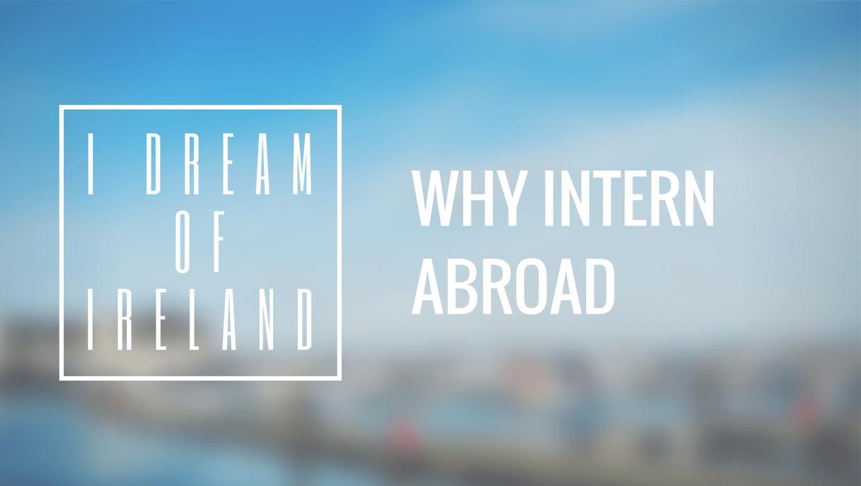Why Intern Abroad?
