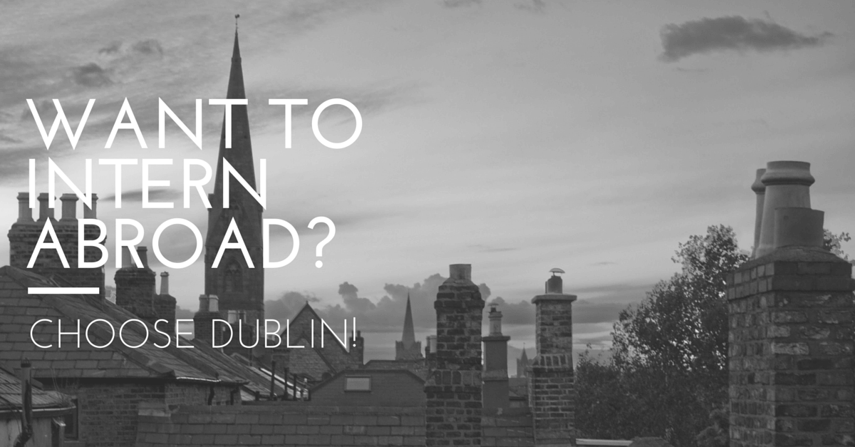 Why you should choose Dublin as your Intern Abroad city?