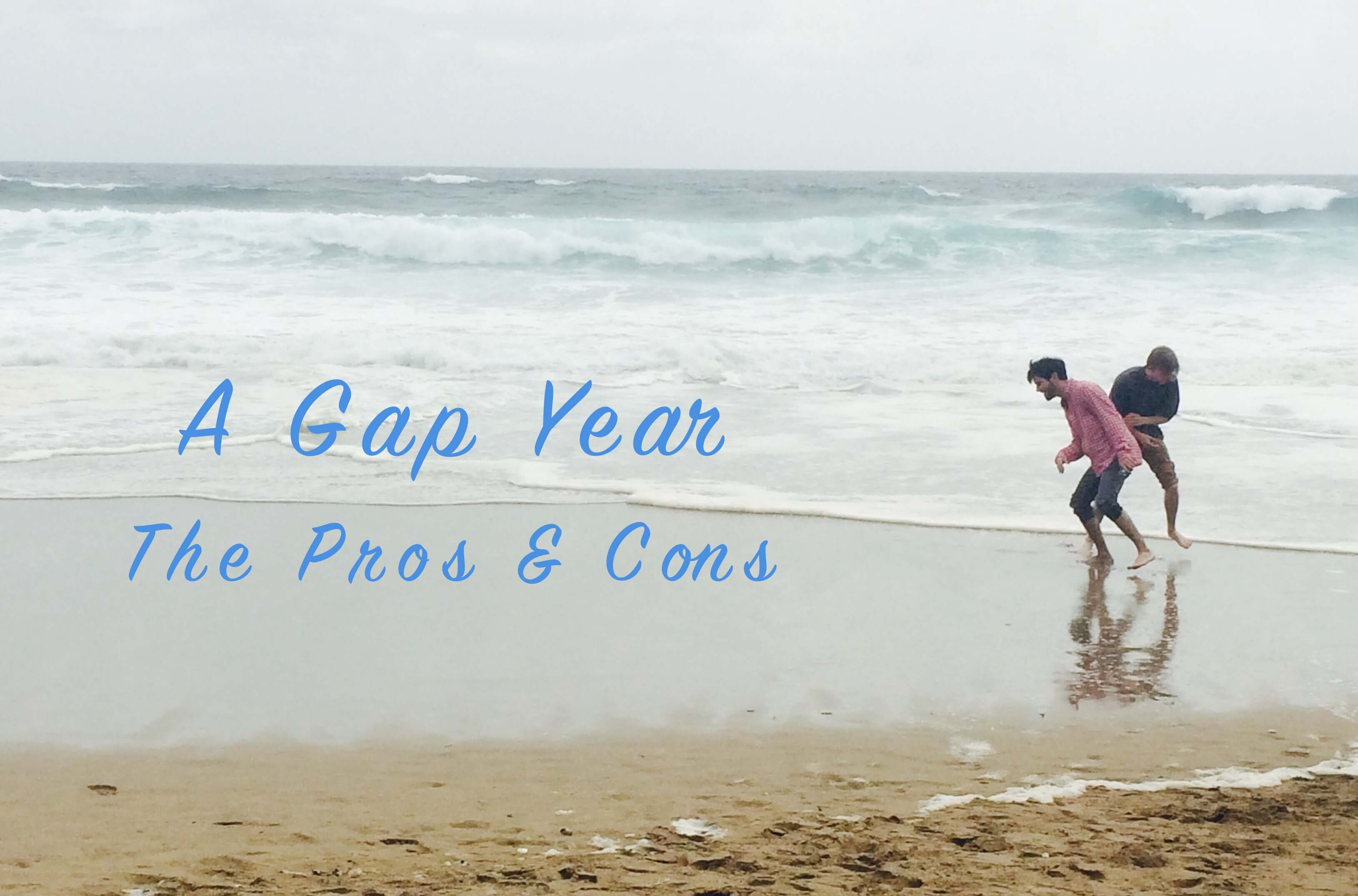 a gap year  the pros and cons